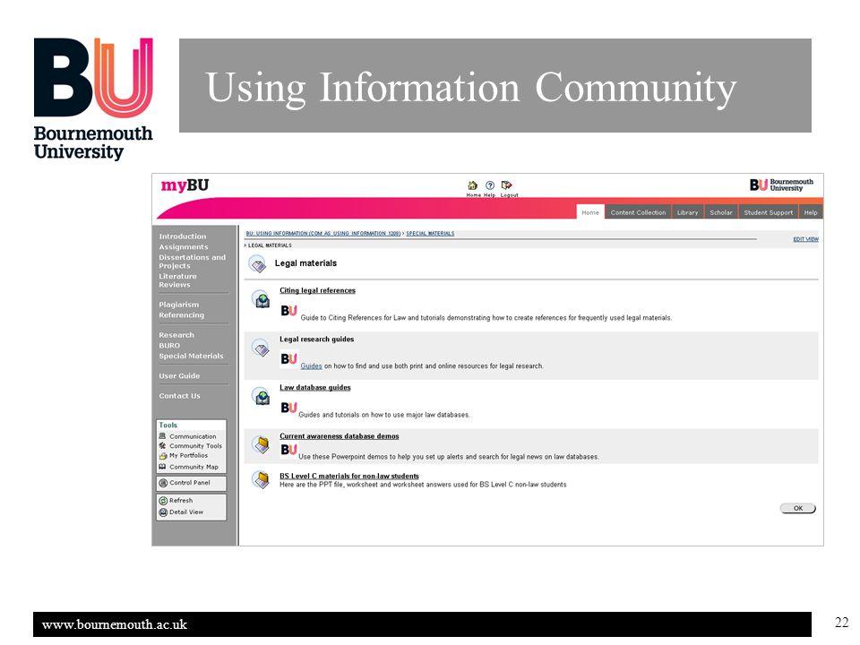 www.bournemouth.ac.uk 22 Using Information Community