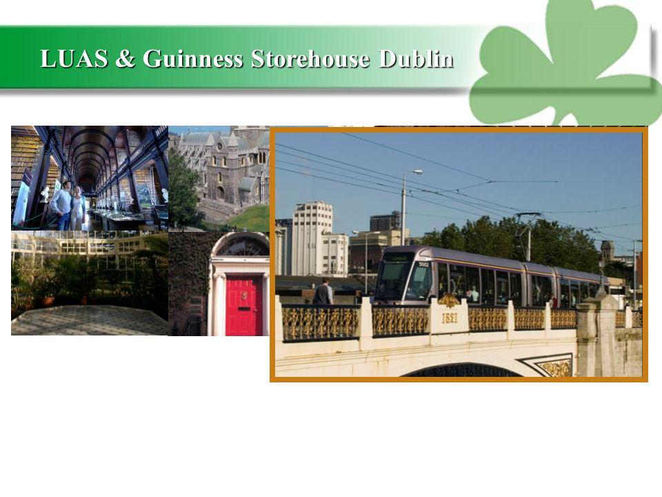 LUAS & Guinness Storehouse Dublin