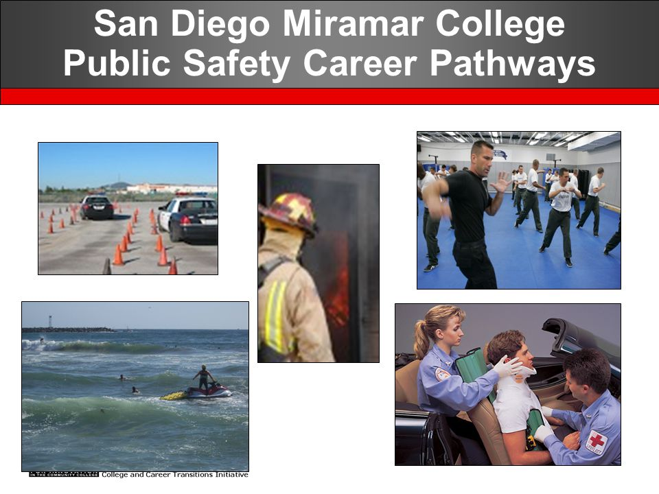School of Public Safety Scholarship Developed the School of Public Safety Scholarship at Miramar College –Career Experience Day – Police Foundation –Multi-Cultural Law Day – University of San Diego –Mock Trials – National Institute of Trial Advocacy –Undercover Operations – Communities Against Substance Abuse