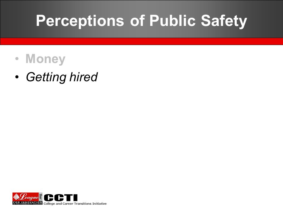 Perceptions of Public Safety Money Getting hired