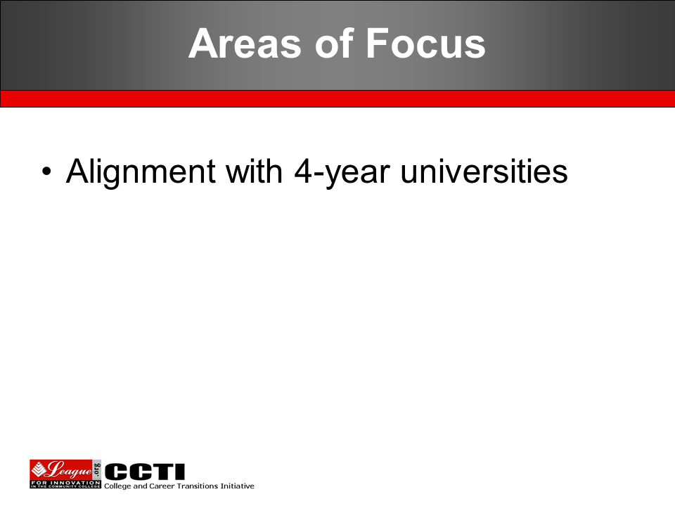 Alignment with 4-year universities Areas of Focus