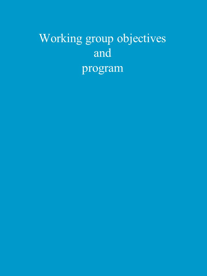 Working group objectives and program