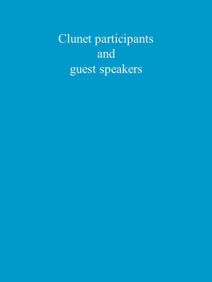 Clunet participants and guest speakers