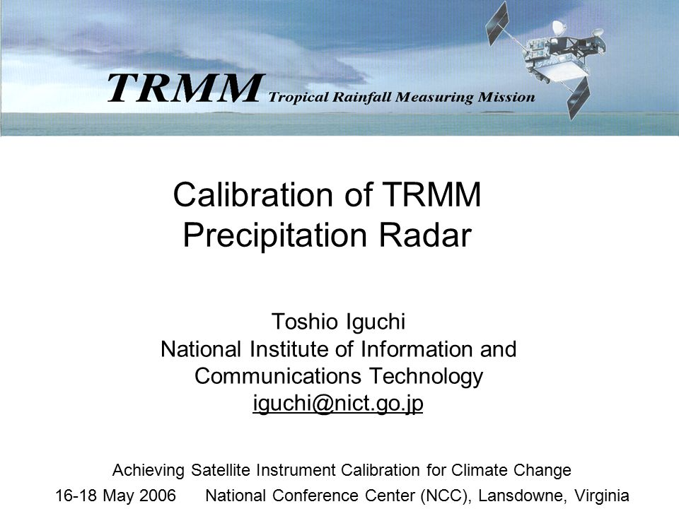 TRMM's Mission Objectives To advance the understanding of global circulation of energy and water from observation of tropical and subtropical rain –Accurate measurement of tropical rain which affects the global climate monthly rain accumulation estimates in 5 deg by 5 deg boxes with less than 10% error (Sampling & Retrieval error) –Estimation of vertical distribution of latent heat PR provides information on vertical rain profiles