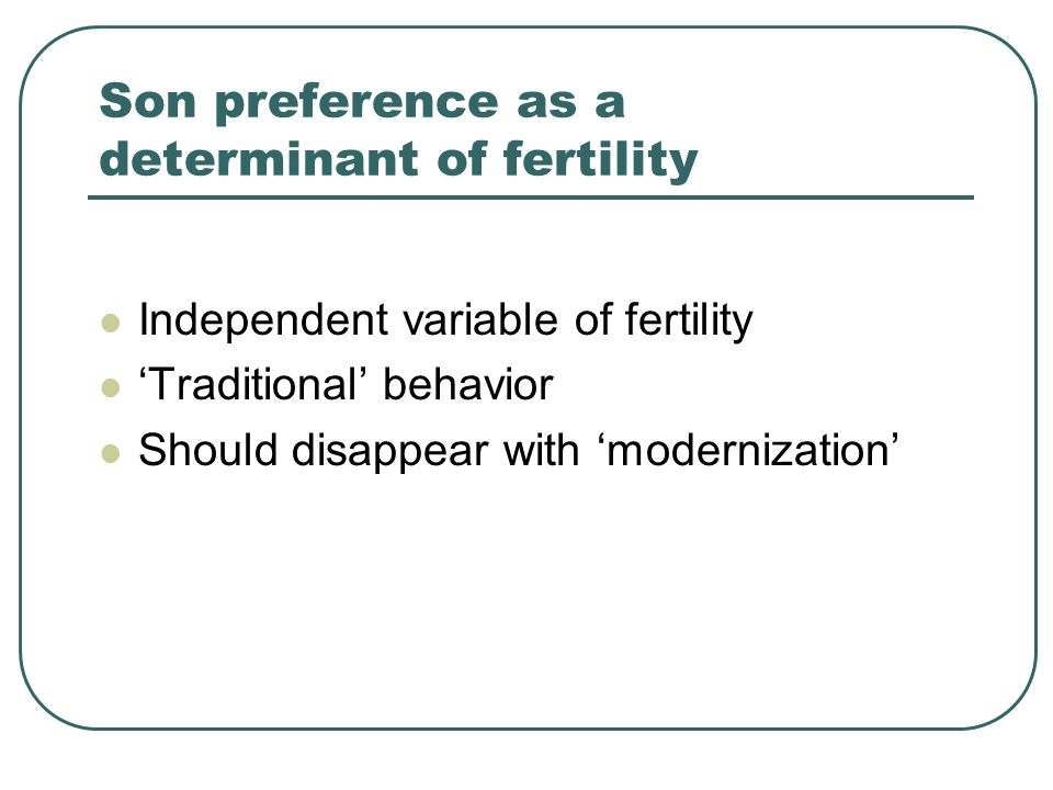 MANIFESTATIONS OF SON PREFERENCE FERTILITY Fertility behavior Fertility ntentions Contraceptive behavior Contraceptive intentions SEX RATIOS By age groups Mortality