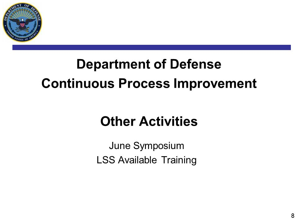 88 Department of Defense Continuous Process Improvement Other Activities June Symposium LSS Available Training