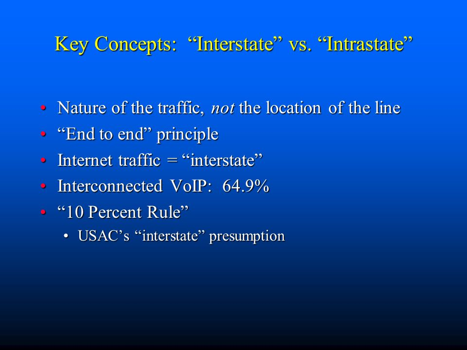 """Key Concepts: """"Interstate"""" vs. """"Intrastate"""" Nature of the traffic, not the location of the lineNature of the traffic, not the location of the line """"En"""