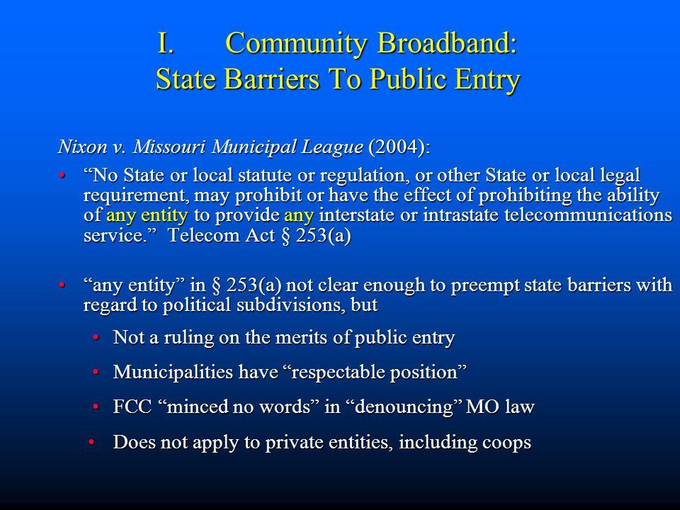 I.Community Broadband: State Barriers To Public Entry Nixon v.