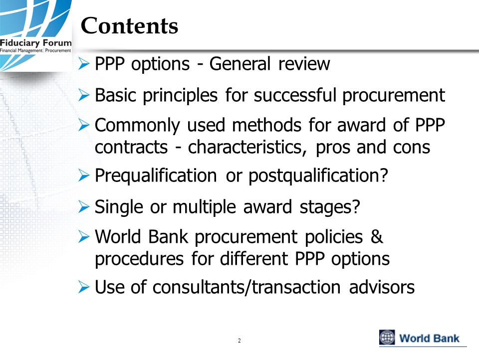 IEF, May 20052 Contents  PPP options - General review  Basic principles for successful procurement  Commonly used methods for award of PPP contracts - characteristics, pros and cons  Prequalification or postqualification.