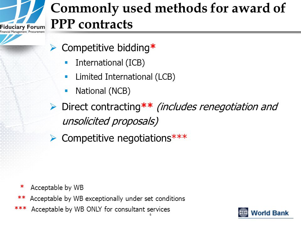 IEF, May 20057 Competitive bidding – Characteristics  May involve prequalification of potential bidders  Ample advertisement of opportunities at appropriate level  ICB – in media of world-wide coverage  LCB – restricted to limited number of identified qualified bidders  NCB – locally only when opportunity not likely to attract foreign competition or when ICB's administrative/financial burden outweights its advantages  Distribution of bidding documents including:  Clear procedures for offers submission  Clear procedures for bid evaluation & contractor selection  Draft contract  Public opening of bids  Award to qualified bidder submitting responsive, lowest evaluated bid (offering lowest overall cost to the govt.), determined upon application of objective criteria (generally cost or cost-related)