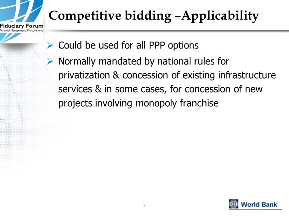 IEF, May 20059 Competitive bidding – Pros and Cons PROS  Stimulates interest among broader range of potential service providers/operators/investors  Market mechanism for selecting best proposal results in lower costs  Ensures transparency in contract award (reduced claims/protests)  Easiest to design when  Services fairly standard  Technical parameters definable with reasonable accuracy  Limited room for innovation & creativity  Favored by MDBs CONS  Does not allow for objective evaluation of proposals' quality aspects  Complying with required stages & time frames may delay award  Not suitable for non-standard services or inaccurate technical parameters  Does not encourage bidders' innovative & creative solutions (except in case of two-stage bidding)  Requires sufficiently high performance securities to discourage unreasonably low tenders