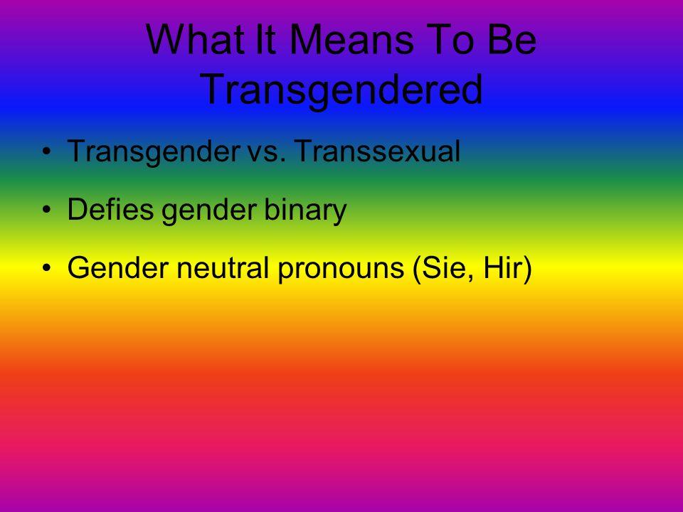Definition: Just A Few Terms Gender Identity vs. Gender Expression vs. Sexual Orientation Cross-dresser vs. Drag Hermaphrodite/Intersex