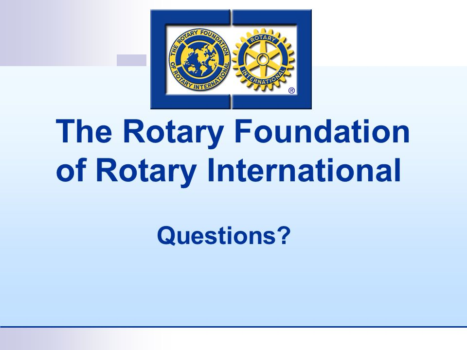 The Rotary Foundation of Rotary International Questions
