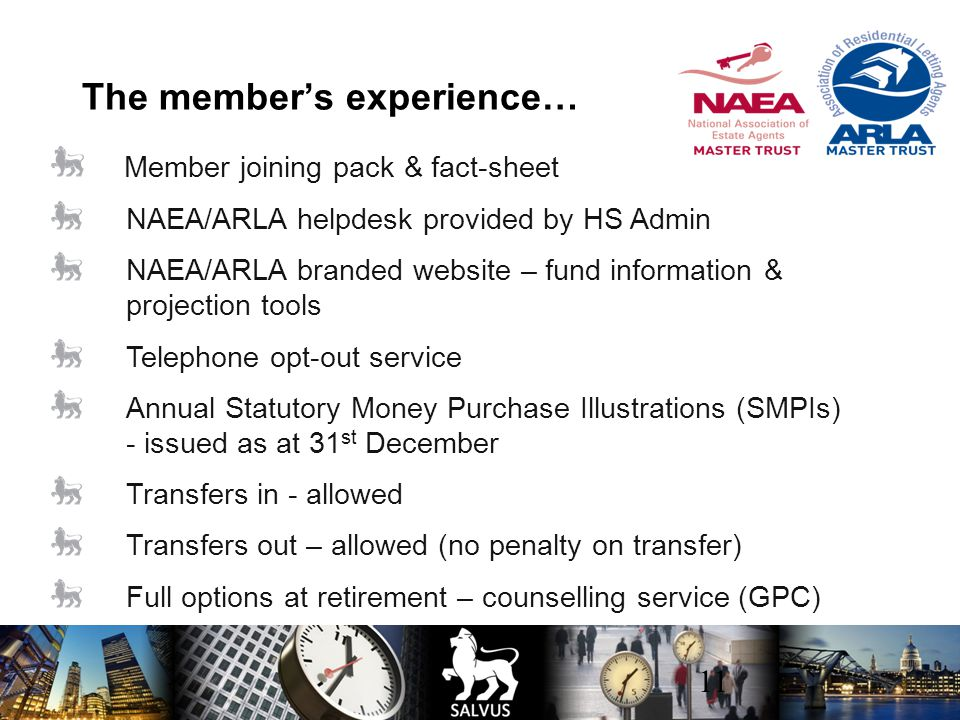 11 The member's experience… Member joining pack & fact-sheet NAEA/ARLA helpdesk provided by HS Admin NAEA/ARLA branded website – fund information & projection tools Telephone opt-out service Annual Statutory Money Purchase Illustrations (SMPIs) - issued as at 31 st December Transfers in - allowed Transfers out – allowed (no penalty on transfer) Full options at retirement – counselling service (GPC)