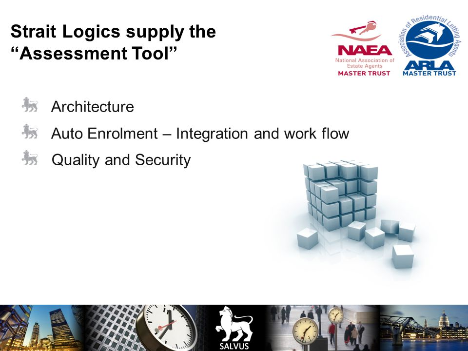 Architecture Auto Enrolment – Integration and work flow Quality and Security Strait Logics supply the Assessment Tool