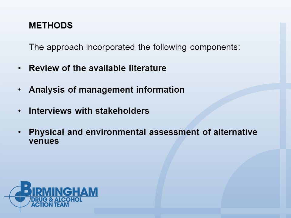 METHODS The approach incorporated the following components: Review of the available literature Analysis of management information Interviews with stakeholders Physical and environmental assessment of alternative venues