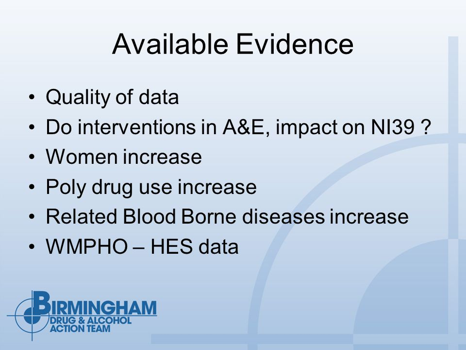 Available Evidence Quality of data Do interventions in A&E, impact on NI39 .