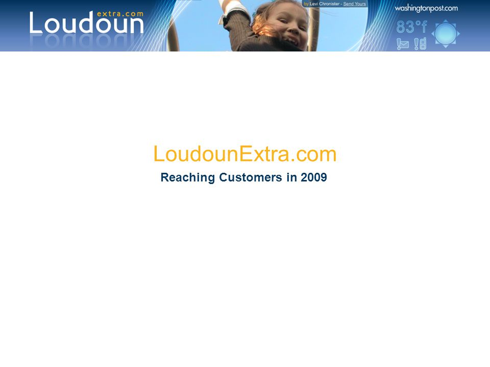 LoudounExtra.com Reaching Customers in 2009