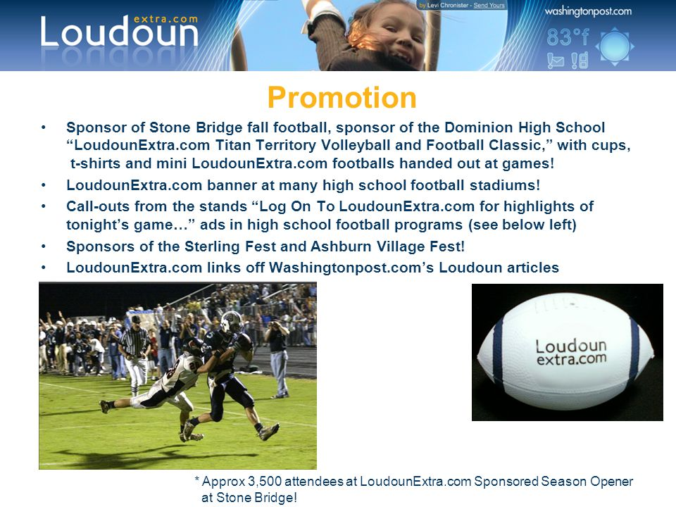 """Sponsor of Stone Bridge fall football, sponsor of the Dominion High School """"LoudounExtra.com Titan Territory Volleyball and Football Classic,"""" with cu"""