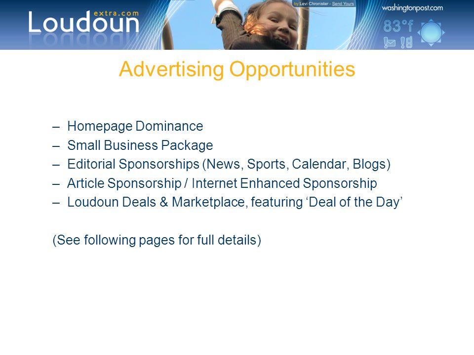–Homepage Dominance –Small Business Package –Editorial Sponsorships (News, Sports, Calendar, Blogs) –Article Sponsorship / Internet Enhanced Sponsorsh