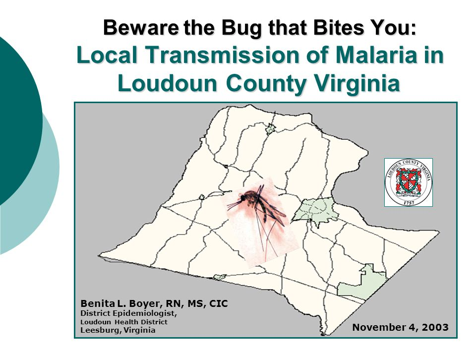 Beware the Bug that Bites You: Local Transmission of Malaria in Loudoun County Virginia Benita L.