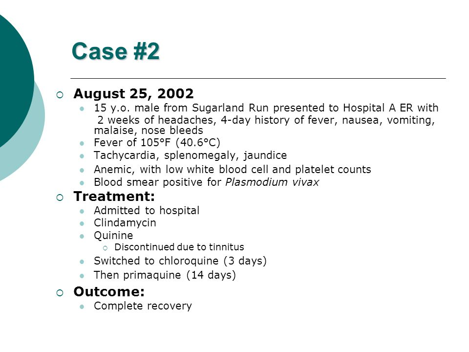 Case #2  August 25, 2002 15 y.o. male from Sugarland Run presented to Hospital A ER with 2 weeks of headaches, 4-day history of fever, nausea, vomiti