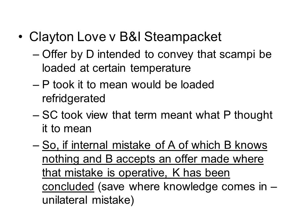 Clayton Love v B&I Steampacket –Offer by D intended to convey that scampi be loaded at certain temperature –P took it to mean would be loaded refridge