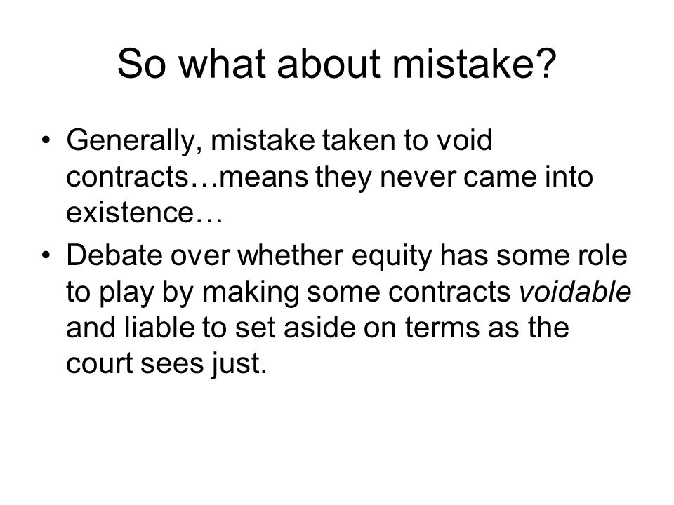 Mutual Mistake On one level, since parties at cross- purposes, there is (subjectively speaking) never a K But contract law tends to view intention and mental states in a more objective sense – i.e.