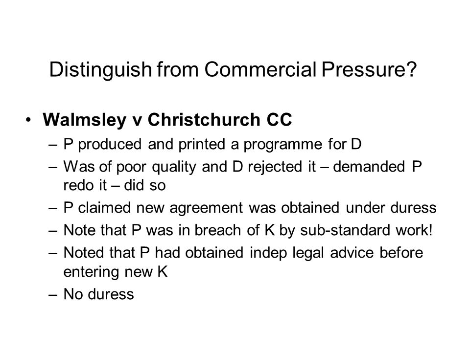 Walmsley v Christchurch CC –P produced and printed a programme for D –Was of poor quality and D rejected it – demanded P redo it – did so –P claimed n