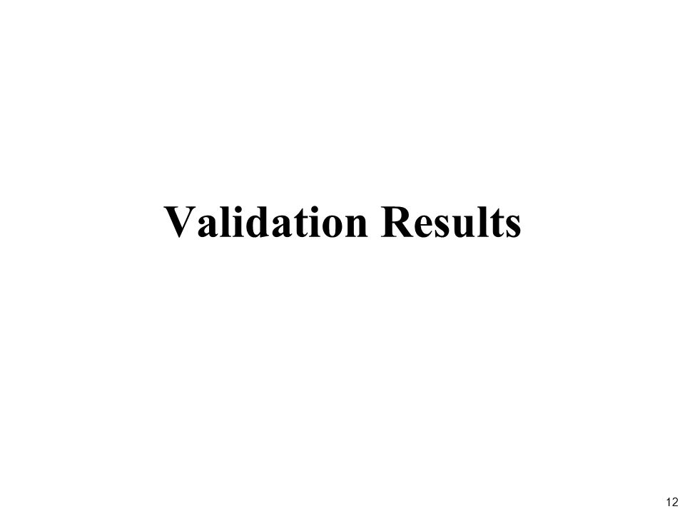 12 Validation Results