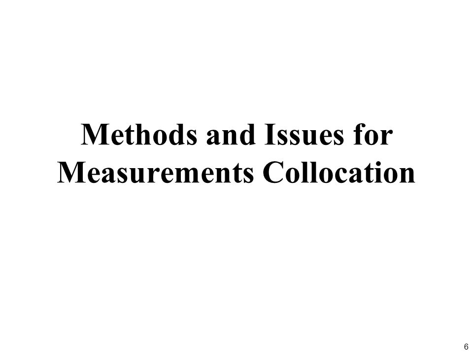 6 Methods and Issues for Measurements Collocation