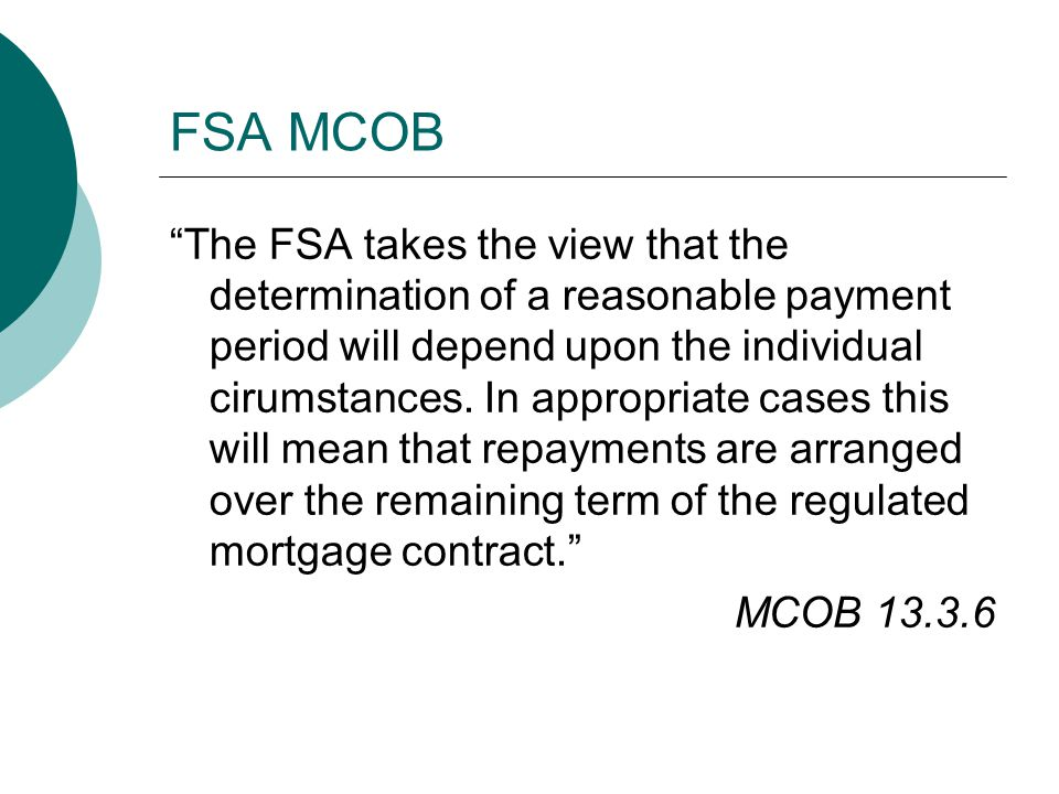 """FSA MCOB """"The FSA takes the view that the determination of a reasonable payment period will depend upon the individual cirumstances. In appropriate ca"""