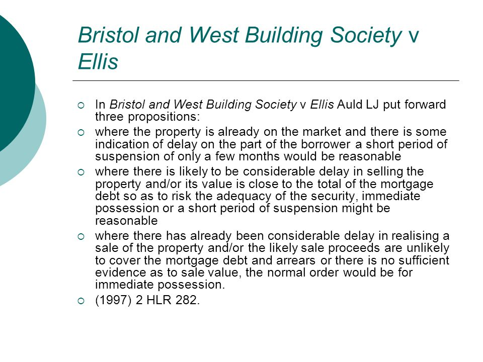 Bristol and West Building Society v Ellis  In Bristol and West Building Society v Ellis Auld LJ put forward three propositions:  where the property