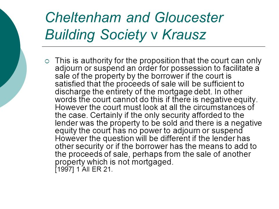 Cheltenham and Gloucester Building Society v Krausz  This is authority for the proposition that the court can only adjourn or suspend an order for po