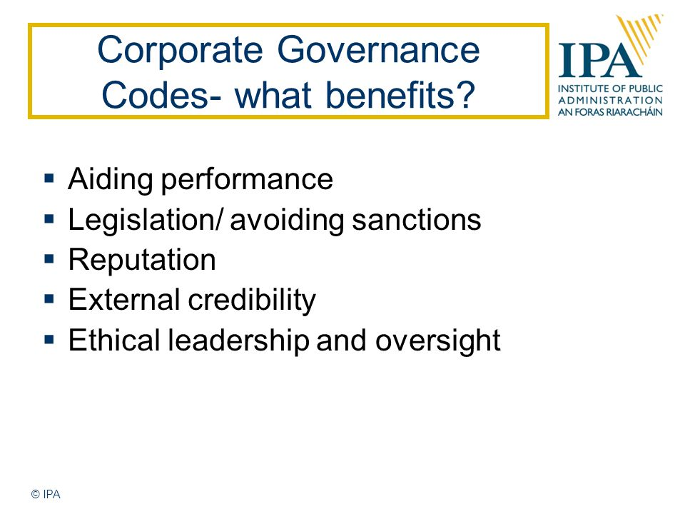 © IPA Corporate Governance Codes- what benefits.