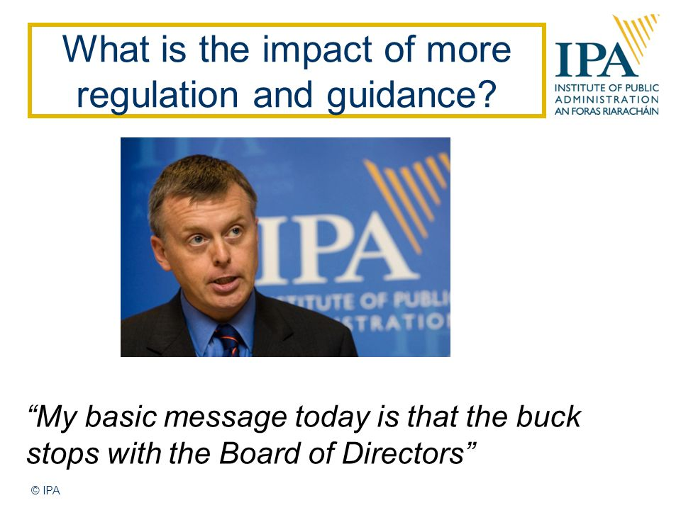What is the impact of more regulation and guidance.