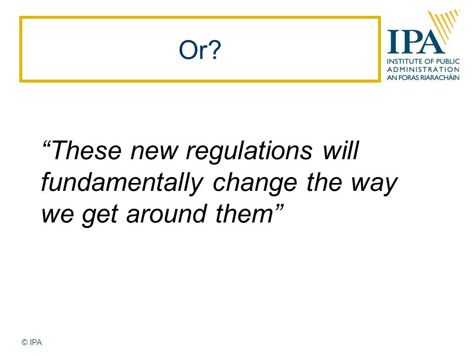 Or These new regulations will fundamentally change the way we get around them © IPA