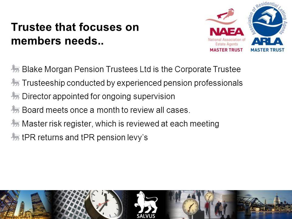 Trustee that focuses on members needs.. Blake Morgan Pension Trustees Ltd is the Corporate Trustee Trusteeship conducted by experienced pension profes