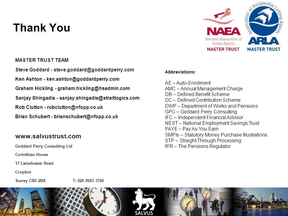 26 Thank You MASTER TRUST TEAM Steve Goddard - steve.goddard@goddardperry.com Ken Ashton - ken.ashton@goddardperry.com Graham Hickling - graham.hickli