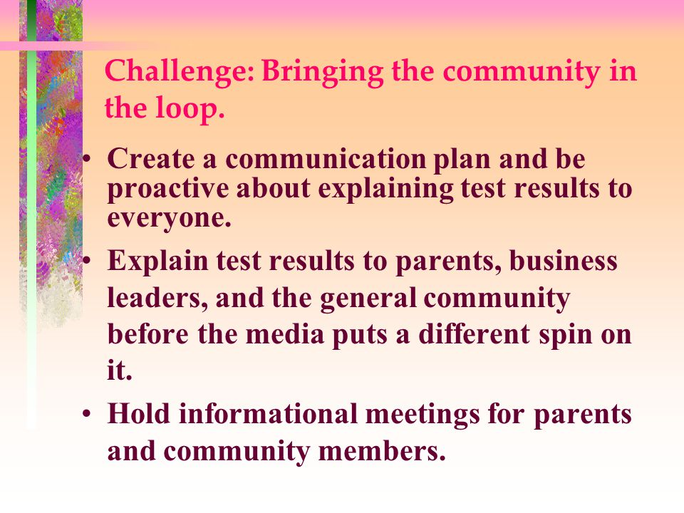 Challenge: Bringing the community in the loop.