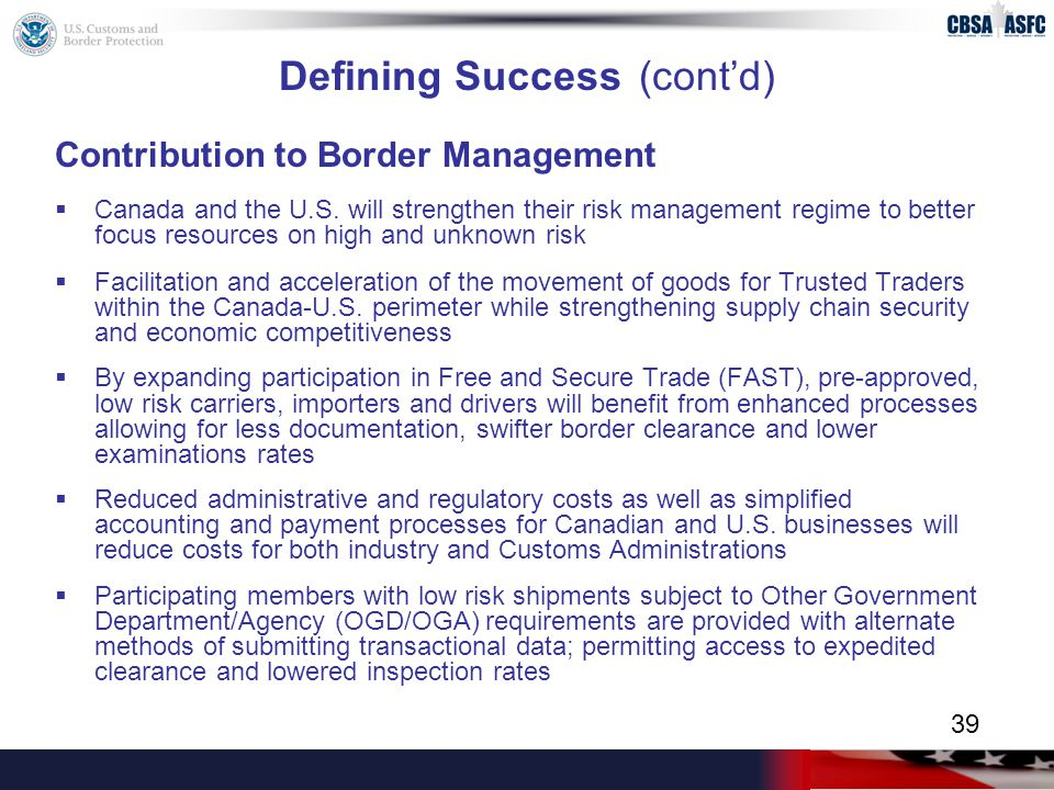 Defining Success (cont'd) Contribution to Border Management  Canada and the U.S.