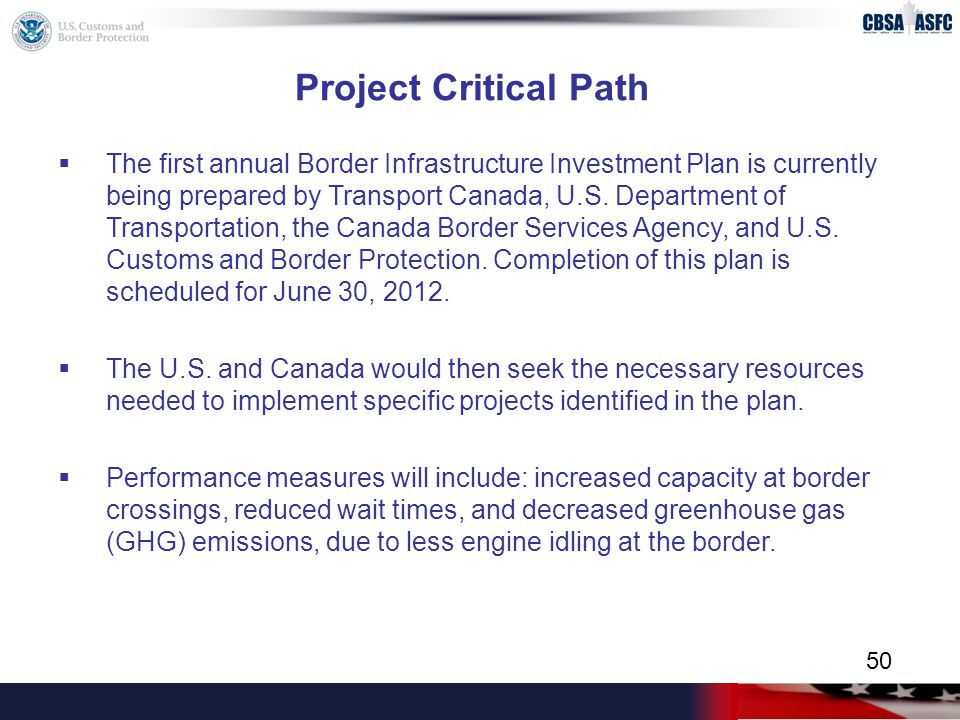 Project Critical Path  The first annual Border Infrastructure Investment Plan is currently being prepared by Transport Canada, U.S.