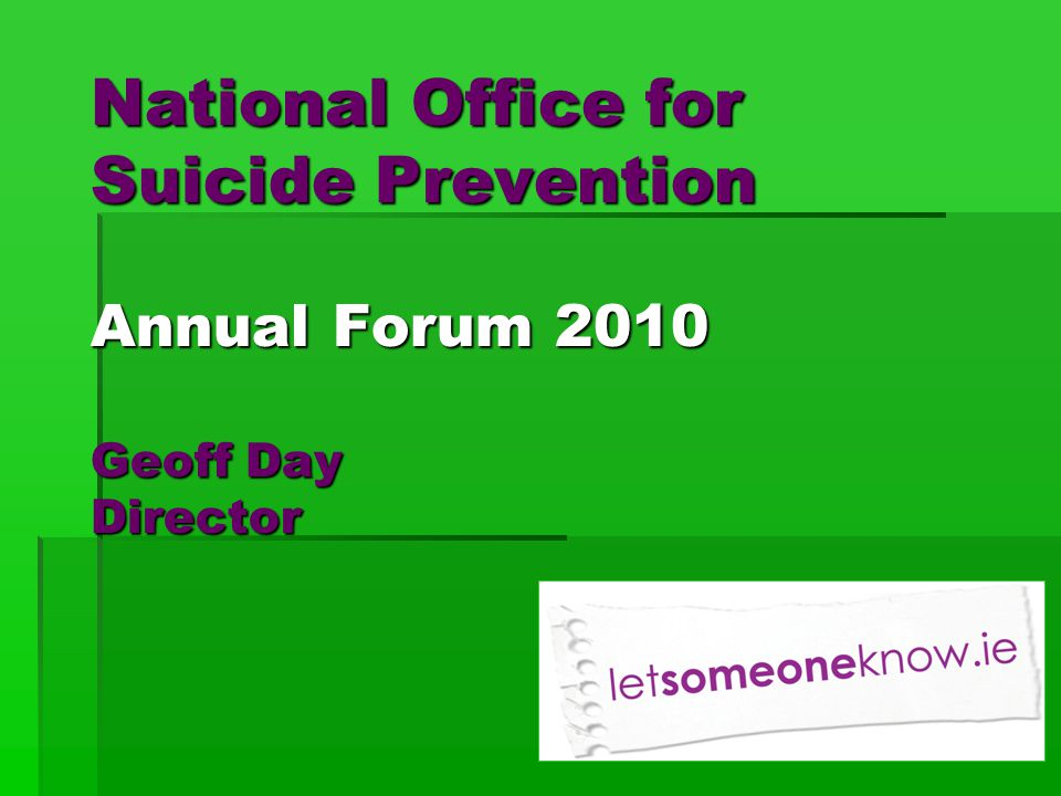 National Office for Suicide Prevention Annual Forum 2010 Geoff Day Director