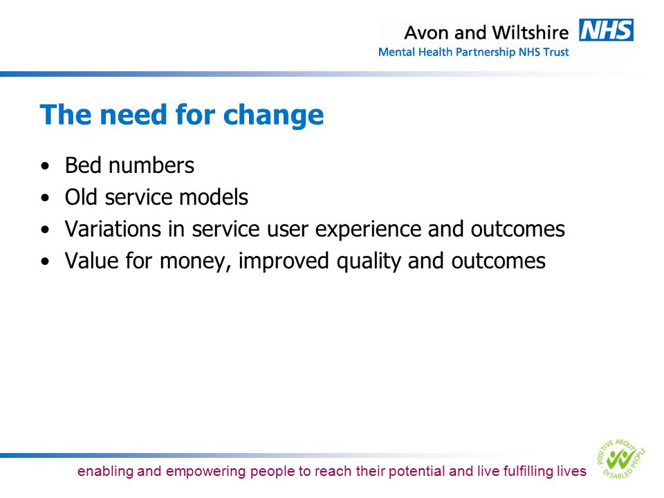 enabling and empowering people to reach their potential and live fulfilling lives What have local people told us.