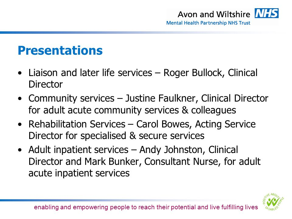enabling and empowering people to reach their potential and live fulfilling lives The Bristol recovery teams - what we do Provide ongoing assessment and multidisciplinary specialist interventions Service will be offered to any one who has been assessed by primary care liaison service or the intensive service as requiring ongoing treatment from specialist mental health services