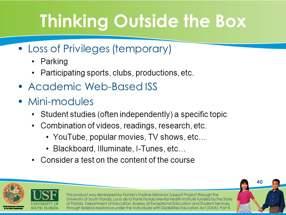 40 Thinking Outside the Box Loss of Privileges (temporary) Parking Participating sports, clubs, productions, etc.