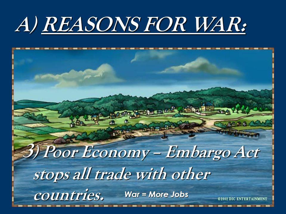 A) REASONS FOR WAR: 2) British Capture U.S. Ships (Impressment)