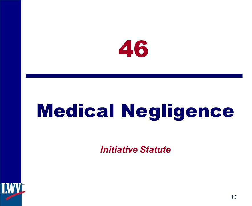 12 46 Medical Negligence Initiative Statute