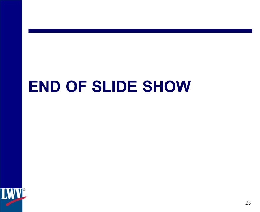 click 23 END OF SLIDE SHOW