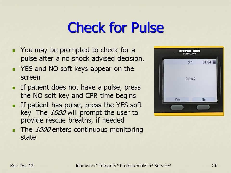 Check for Pulse You may be prompted to check for a pulse after a no shock advised decision.